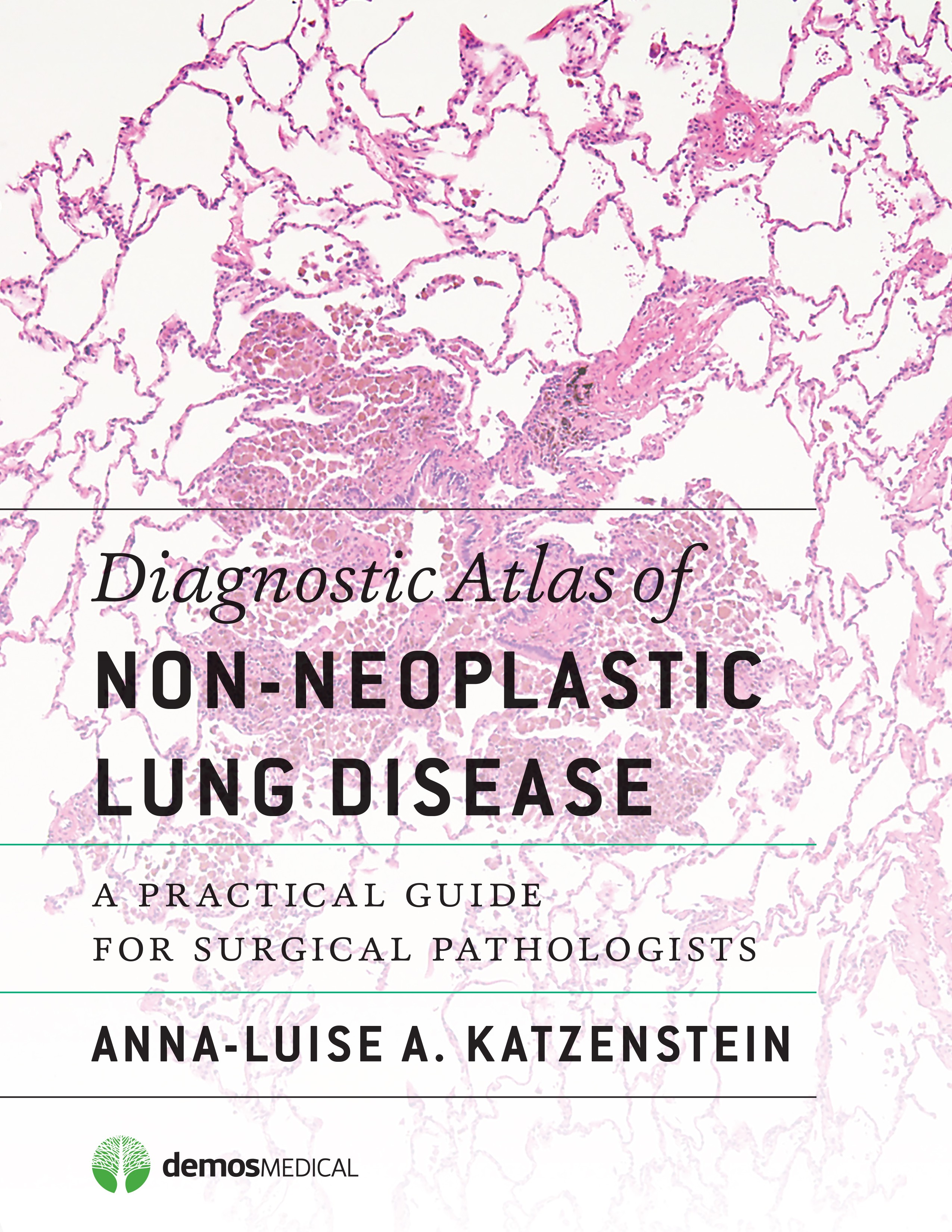 Diagnostic Atlas of Non-Neoplastic Lung Disease- A Practical Guide for Surgical Pathologists