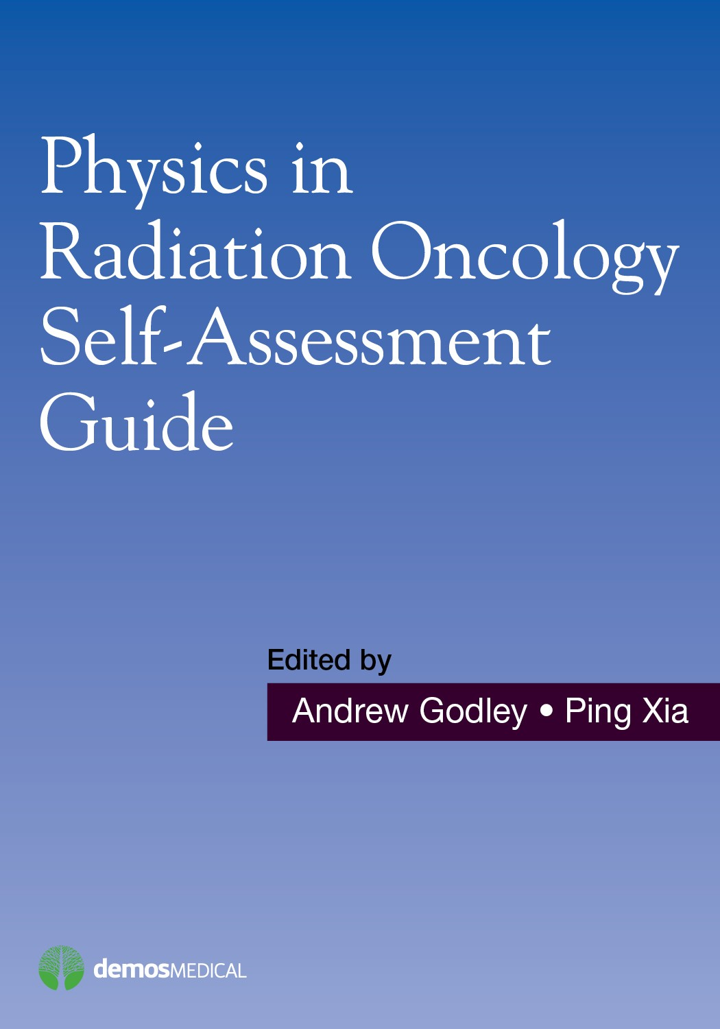 Physics in Radiation Oncology Self-Assessment Guide