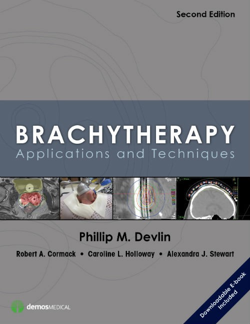 Brachytherapy, 2nd ed.- Applications & Techniques