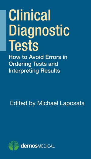 Clinical Diagnostic Tests- How to Avoid Errors in Ordering Tests & InterpretingResults