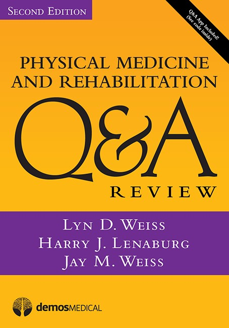 Physical Medicine & Rehabilitation Q&A Review, 2nd ed.