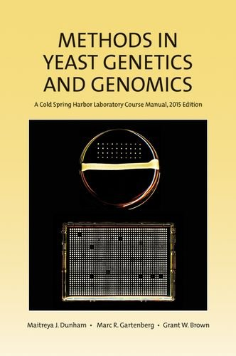 Methods in Yeast Genetics & Genomics 2015- A Cold Spring Harbor Laboratory Course Manual