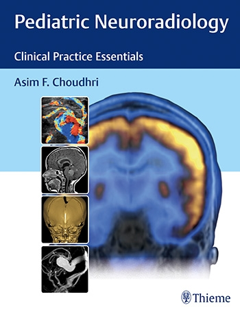 Pediatric Neuroradiology- Clinical Practice Essentials