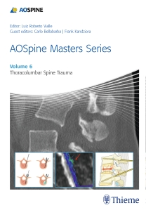 AO Spine Masters SeriesVol.6: Thoracolumbar Spinal Trauma
