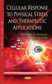 Cellular Response to Physical Stress & TherapeuticApplications