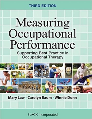 Measuring Occupational Performance, 3rd ed.- Supporting Best Practice in Occupational Therapy