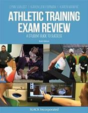 Athletic Training Exam Review, 6th ed.- A Student Guide to Success