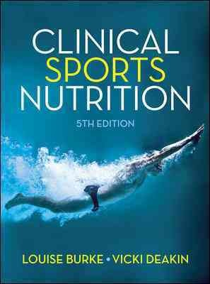 Clinical Sports Nutrition, 5th ed.