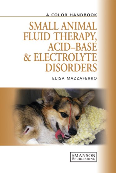 Colour Handbook of Small Animal Fluid Therapy,Acid-Base & Electrolyte Disorders