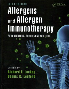 Allergens & Allergen Immunotherapy, 5th ed.- Subcutaneous, Sublingual & Oral