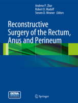Reconstructive Surgery of the Rectum, Anus & Perineum