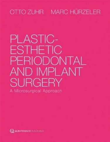 Plastic-Esthetic Periodontal & Implant Surgery- A Microsurgical Approach
