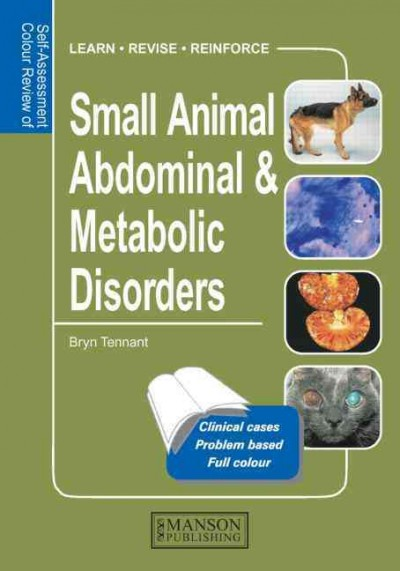 Self-Assessment Colour Review: Small Animal Abdominal& Metabolic Disorders