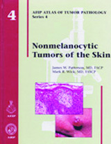 Atlas of Tumor Pathology, 4th Series, Fascicle 4-Nonmelanocytic Tumors of the Skin