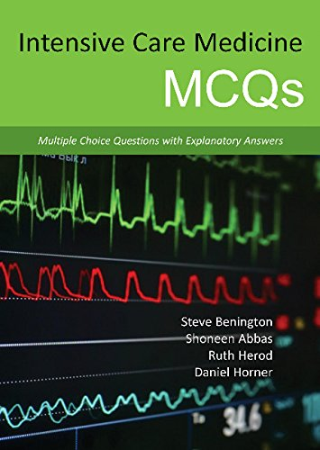 Intensive Care Medicine MCQs- Multiple Choice Questions with Explanatory Answers