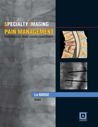 Pain Management (Specialty Imaging Series)- Essentials of Image-Guided Procedures