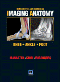Knee, Ankle, Foot (Diagnostic & Surgical ImagingAnatomy)