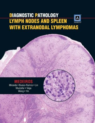 Diagnostic Pathology: Lymph Nodes & Spleen withExtranodal Lymphomas