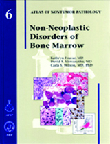 Atlas of Nontumor Pathology, Fascicle 6- Non-Neoplastic Disorders of Bone Marrow