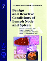 Atlas of Nontumor Pathology, Fascicle 7- Benign & Reactive Conditions of Lymph Node & Spleen