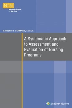 Systemic Approach to Assessment & Evaluation of NursingPrograms