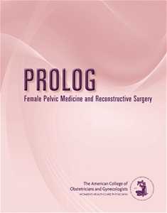 Prolog: Female Pelvic Medicine & Reconstructive Surgery( Critique Book & Assessment Book )