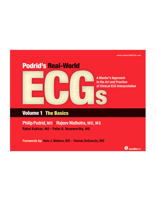 Podrid's Real-World ECGs Vol.1: Basics- A Master's Approach to Art & Practice of Clinical ECGInterpretation