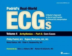 Podrid's Real-World ECGs Vol.4: Arrhythmias(Core Cases)Part a