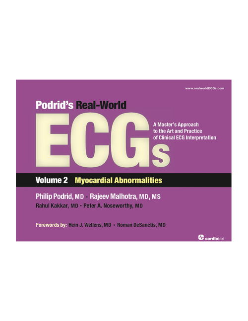 Podrid's Real-World ECGs Vol.2:Myocardial Abnormalities- A Master's Approach to Art & Practice of Clinical ECGInterpretation