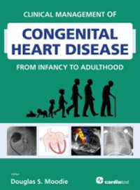 Clinical Management of Congenital Heart Disease fromInfancy to Adulthood