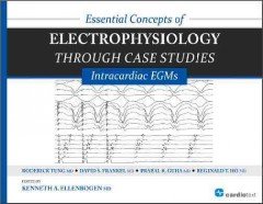 Essential Concepts of Electrophysiology Through CaseStudies- Intracardiac EGMs