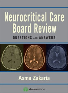 Neurocritical Care Board Review- Questions & Answers