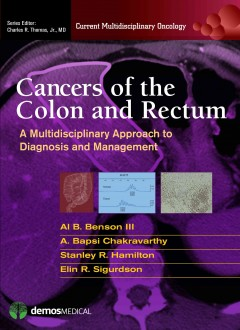 Cancer of the Colon & Rectum-A Multidisciplinary Approach to Diagnosis & Management(Current Multidisciplinary Oncology Series)