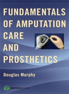 Fundamentals of Amputation Care & Prosthetics