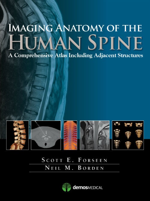 Imaging Anatomy of the Human Spine- A Comprehensive Atlas Including Adjacent Structures
