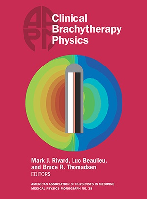Clinical Brachytherapy Physics(Aapm Monograph, 2017 Summer School)