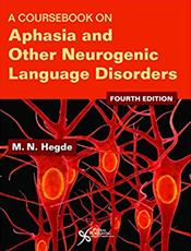 Coursebook on Aphasia & Other Neurogenic LanguageDisorders, 4th ed.