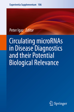 Experientia Supplementum, Vol.106- Circulating Micro-Rnas in Disease Diagnostics & TheirPotential Biological Relevance