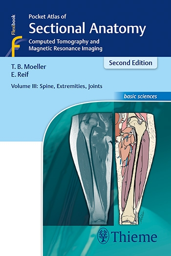Pocket Atlas of Sectional Anatomy, Vol.3, 2nd ed.- Spine, Extremites, Joints(Computed Tomography & Magnetic Resonance Imaging)