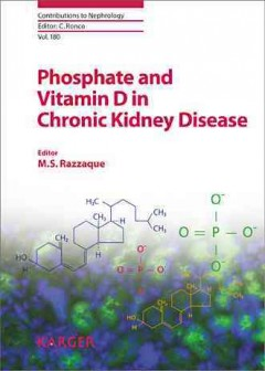 Contributions to Nephrology, Vol.180- Phosphate & Vitamin D in Chronic Kidney Disease