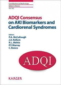 Contributions to Nephrology, Vol.182- Adqi Consensus on Aki Biomarkers & CardiorenalSyndromes