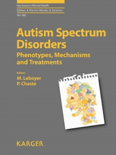 Key Issues in Mental Health, 180- Autism Spectrum Disorders: Phenotypes, Mechanisms &Treatments
