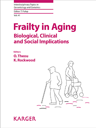 Frailty in Aging- Biological, Clinical & Social Implicatons(Interdisciplinary Topics in Gerontology & Geriatrics,Vol.41)