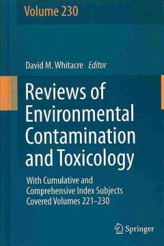Reviews of Environmental Contamination & Toxicology 230- With Cumulative & Comprehensive Index SubjectsCovered Volumes 221-230