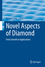 Novel Aspects of Diamond- From Growth to Applications(Topics in Applied Physics 121)
