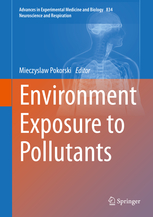 Advances in Experimental Medicine & Biology, Vol.834- Environment Exposure to Pollutants