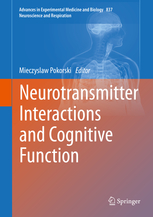 Advances in Experimental Medicine & Biology, Vol.837- Neurotransmitter Interactions & Cognitive Function