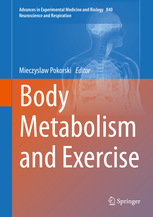 Advances in Experimental Medicine & Biology, Vol.840- Body Metabolism & Exercise