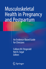Musculoskeletal Health in Pregnancy & Postpartum- An Evidence-Based Guide for Clinicians