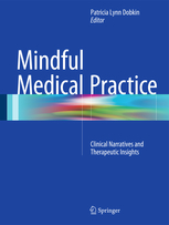 Mindful Medical Practice- Clinical Narratives & Therapeutic Insights